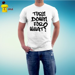 Tshirt homme Turn down for what