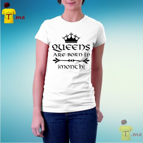 Tshirt femme Queens are born in