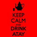 Keep calm and drink atay