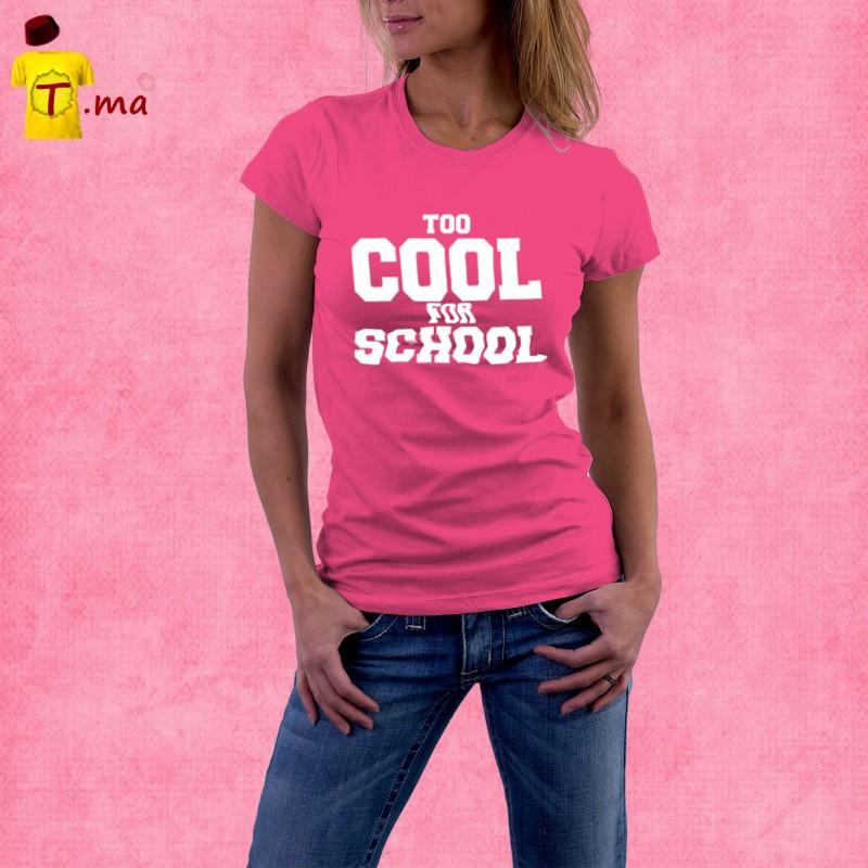 Tshirt femme Too cool for school